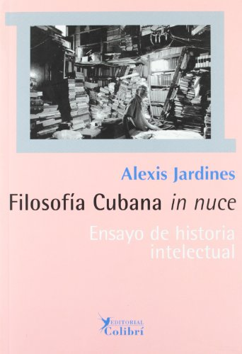 9788493231194: Filosofia cubana in nuce.Ensayo de Historia intelectual