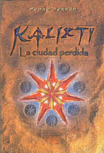 9788493231606: Kalixti, La Ciudad Perdida (Spanish Edition)