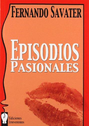 9788493237615: Episodios pasionales