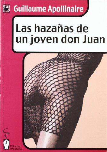 Las Hazañas De Un Joven Don Juan: Guillaume Apollinaire