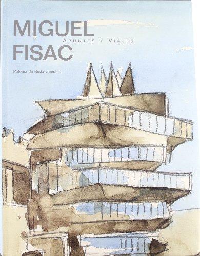 9788493237929: Miguel Fisac: Apuntes y Viajes