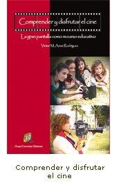 9788493238056: Comprender y disfrutar el cine: la gran pantalla como recurso educativo (Aula Media)
