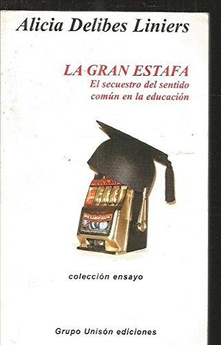 9788493245962: Gran estafa, la - el secuestro del sentido comun en la educacion