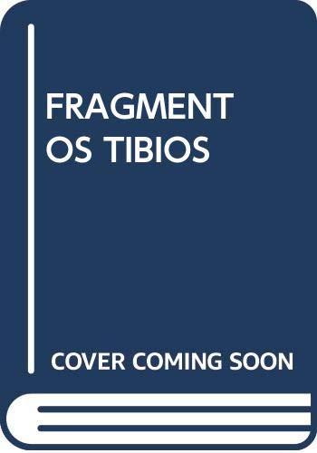 9788493250225: FRAGMENTOS TIBIOS