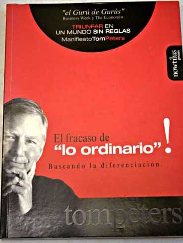 El Fracaso de Lo Ordinario (Spanish Edition) (8493252778) by Peters, Tom