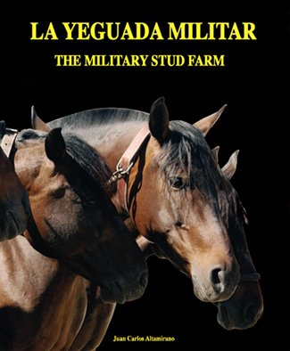 9788493253868: Yeguada Militar, La - The Military Stud Farm