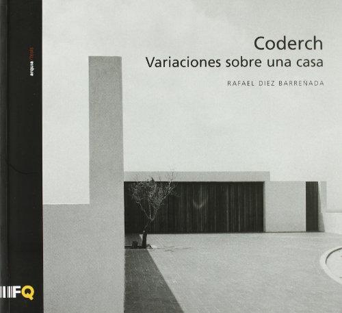 9788493254247: Coderch, variaciones sobre una casa
