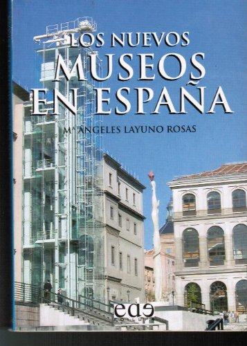 9788493257101: Los nuevos museos en España