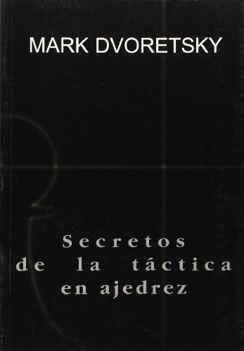 Secretos De La Tactica En Ajedrez (8493259330) by MARK DVORETSKY