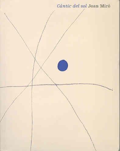 9788493260637: Cantic del Sol, Joan Miro: Museo Patio Herreriano, Valladolid, del 29 de Mayo Al 14 de Septiembre de 2003