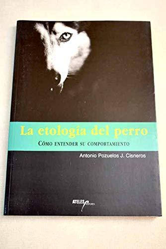 9788493265915: Etologia del perro, la - como entender su comportamiento