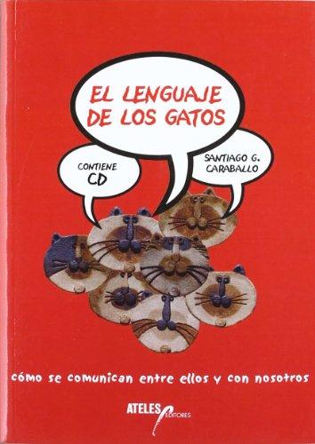 El lenguaje de los gatos. Cómo se: Santiago García Caraballo