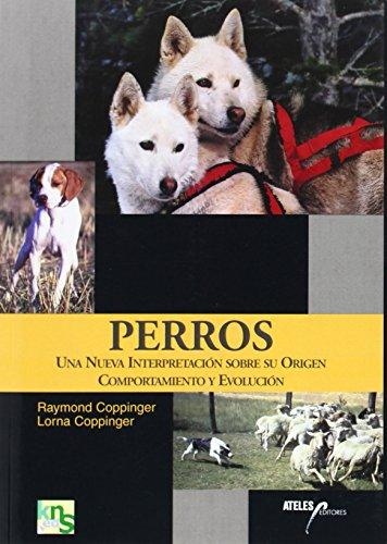 9788493265960: Perros : una nueva interpretación sobre su origen, comportamiento y evolución