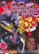 9788493267827: Vampiros - La Leyenda - Lahistoria - La Realidad (Spanish Edition)