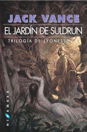 9788493270247: Trilogía de Lyonesse: El jardín de Suldrun: 1 (Gigamesh Ficción)