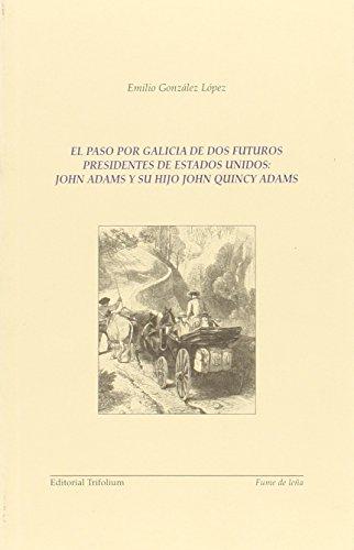 9788493271657: El paso por Galicia de dos futuros presidentes de EE.UU.