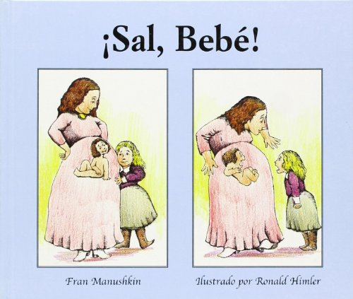 9788493272128: Sal, Bebe!/ Baby, Come Out! (Spanish Edition)