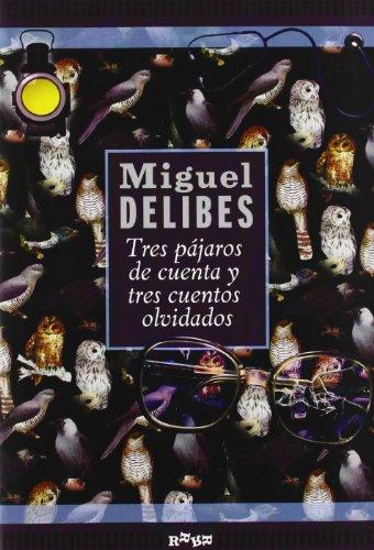 Tres pájaros de cuenta y tres cuentos: Delibes, Miguel