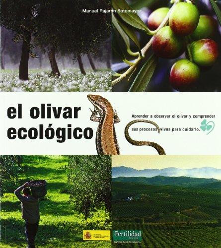 9788493277956: El olivar ecológico: Aprender a observar el olivar y comprender sus procesos vivos para cuidarlo