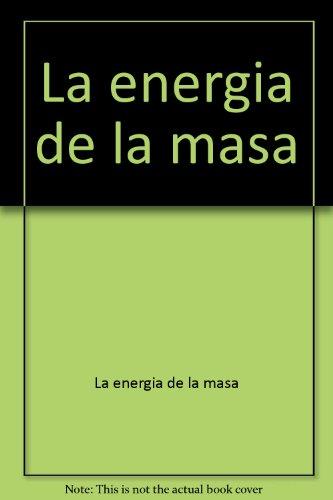 9788493282103: La energia de la masa