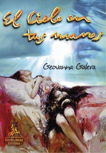 9788493287177: El cielo en tus manos (Spanish Edition)