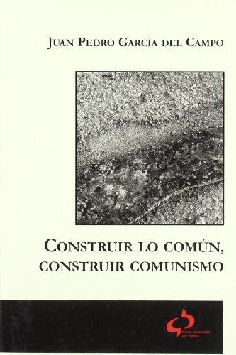 9788493287382: Construir lo común, construir comunismo