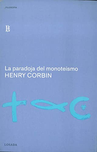9788493291600: La paradoja del monoteismo/ The Paradox of Monotheism (Filosofia) (Spanish Edition)