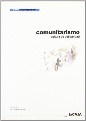 Comunitarismo : cultura de solidaridad: Pérez Adán, José