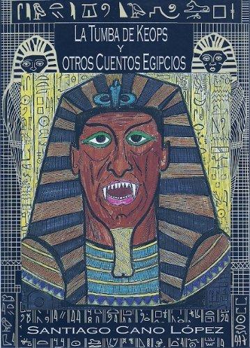 9788493294403: La tumba de Keops y otros cuentos egipcios