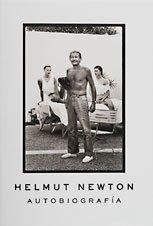Helmut Newton: Autobiografía (Spanish Edition) (9788493303631) by Newton, Helmut