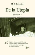 DE LA UTOPIA: TRILOGIA 3: Miguel Ramos Tornadijo