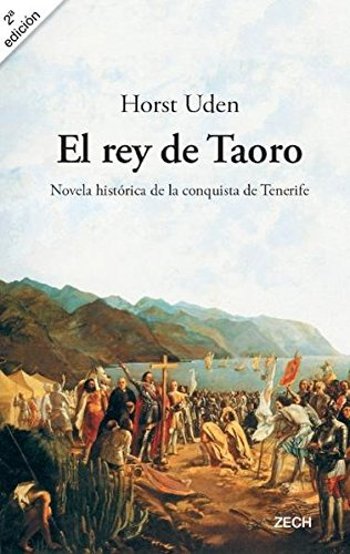 9788493310813: El rey de Taoro: novela histórica de la conquista de Tenerife