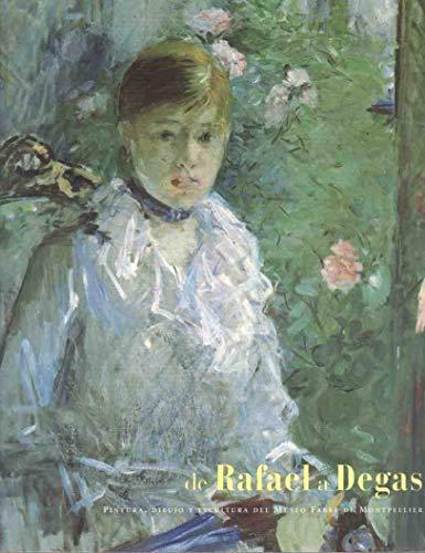 9788493314149: De Rafael a Degas: pintura, dibujo y escultura del Museo Fabre de Montpellier
