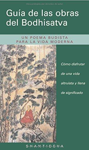 9788493314828: Guía de las obras del Bodhisatva : cómo disfrutar de una vida altruista y llena de significado