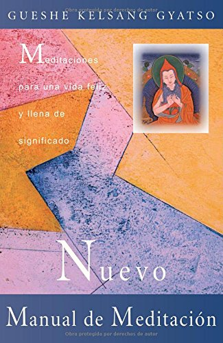9788493314859: Nuevo Manual de Meditation/ The New Meditation Handbook: Meditaciones Para Una Vida Feliz Y Llena De Significado/ Meditations to Make Our Life Happy and Meaningful