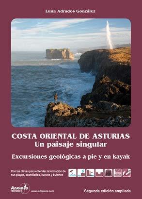 9788493317768: Costa oriental de Asturias. Un paisaje singular: 11 excursiones geológicas por sus playas, acantilados, cuevas y bufones