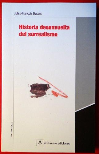 Historia desenvuelta del surrealismo.: Dupuis, Jules-François.
