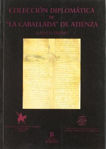 """Colección diplomática de """"La Caballada"""" de Atienza: Tamayo, Alberto"""