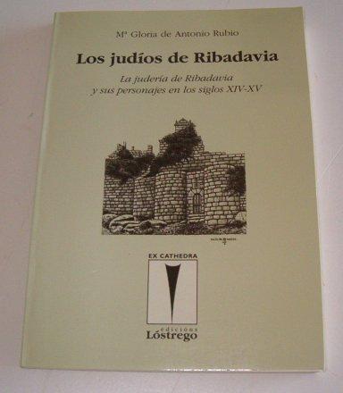 9788493324452: Judios de ribadavia: la juderia deribadavia y sus personajes en los siglos XIV-XV
