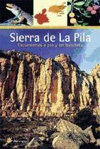 9788493325947: SIERRA DE LA PILA EXCURSIONES A PIE Y EN BICICLETA