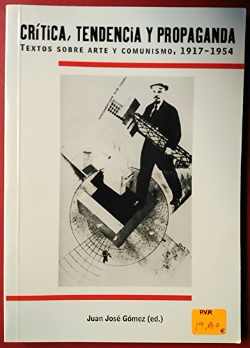 9788493326524: Critica, tendencia y propaganda (textos sobre arte y comunismo, 1917-1954)