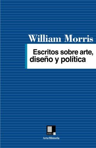 9788493326562: Escritos sobre arte, diseño y política (Spanish Edition)