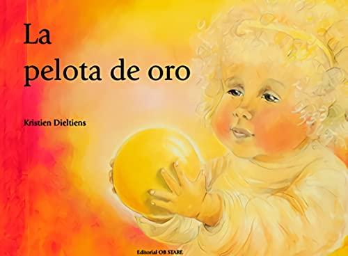9788493331436: La Pelota De Oro (Letritas De Amor)