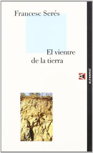 9788493333218: Vientre De La Tierra (ALFANHUÍ)