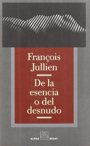 9788493333249: De La Esencia O Del Desnudo (ALPHA, BET & GIMMEL)