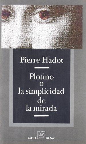 9788493333256: Plotino O La Simplicidad de La Mirada (Spanish Edition)