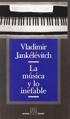 9788493333294: La Musica y Lo Inefable (Spanish Edition)