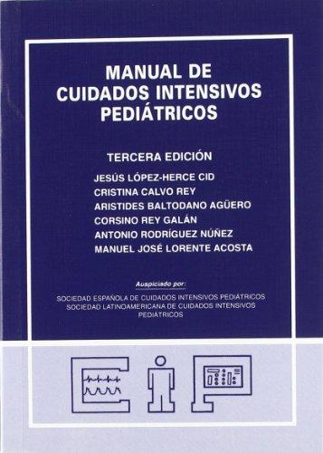 9788493334567: Manual de cuidados intensivos pediatricos. 3ed.
