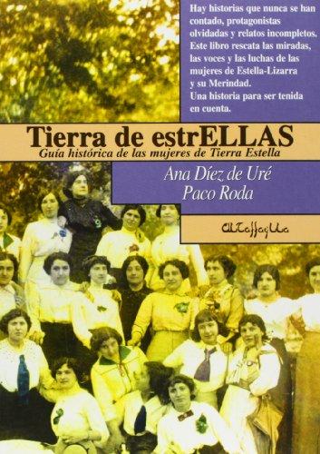 9788493335229: TIERRA DE ESTRELLAS, GUIA HISTORICA DE LAS MUJERES DE TIERRA ESTE LLA