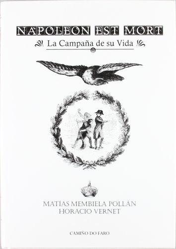 9788493335762: NAPOLEON EST MORT LA CAMPAÑA DE SU VIDA